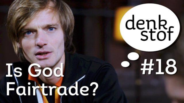 Is God fair trade? – Denkstof serie 2 aflevering 3