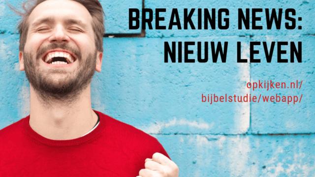 Breaking news: nieuw leven (bijbelstudie)