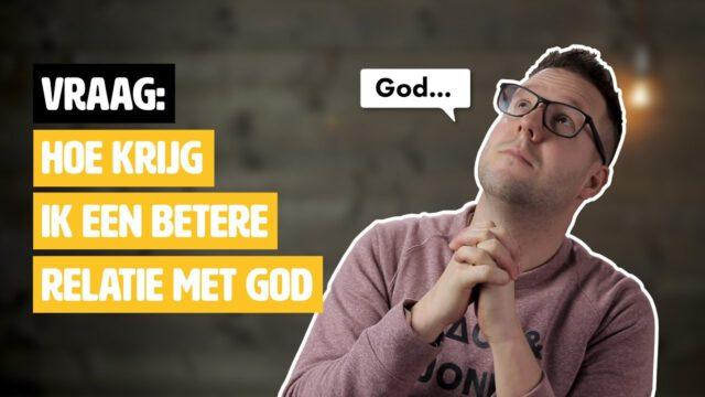 Hoe krijg ik een betere relatie met God #geloofsvraag