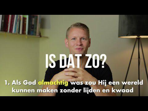 Als God almachtig is, kan hij dan een wereld maken zonder lijden en kwaad? (PLEK 3)