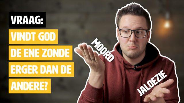 Vindt God de ene zonde erger dan de andere? #geloofsvraag