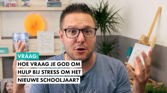 Hoe vraag je God om hulp bij stress om het nieuwe schooljaar? #geloofsvraag