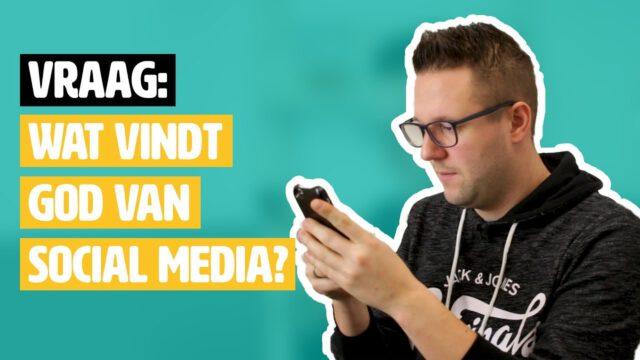 Wat vindt God van social media? #geloofsvraag