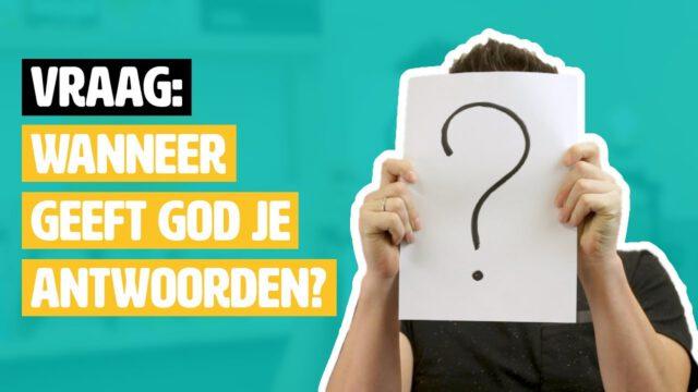 Wanneer geeft God je antwoorden? #geloofsvraag